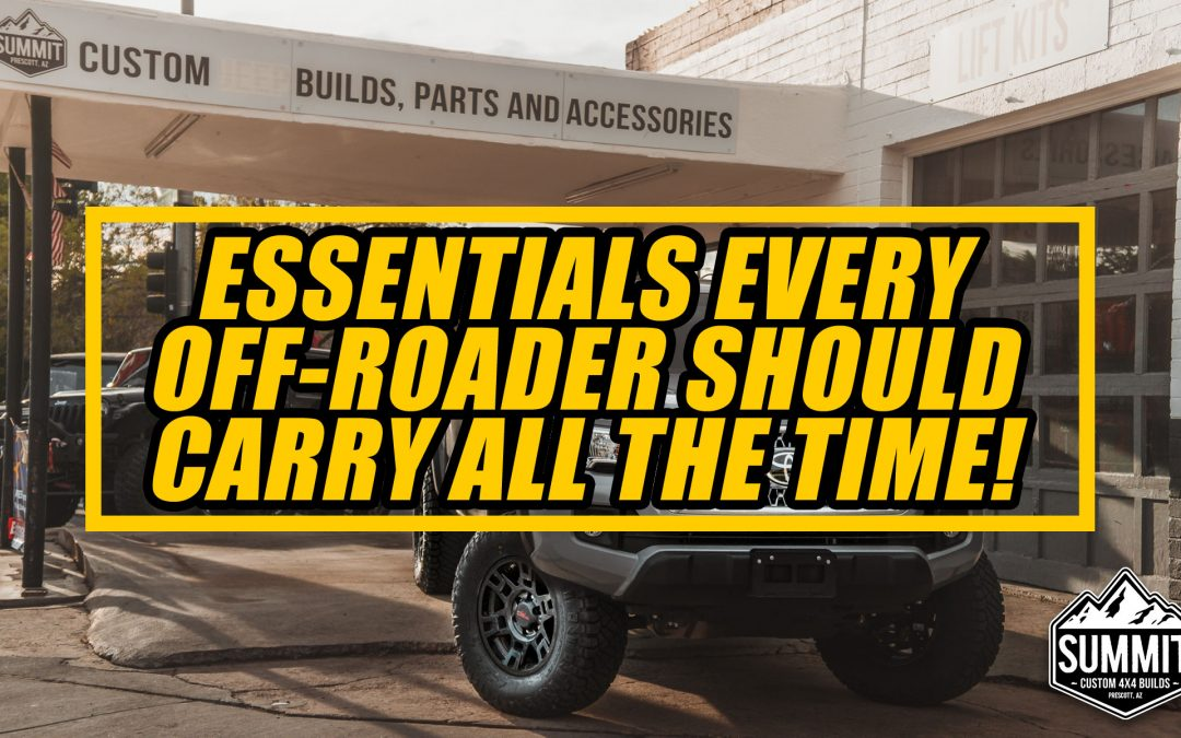Essentials Every Off-Roader Should Carry All The Time!
